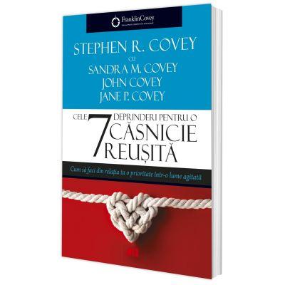 Cele 7 deprinderi pentru o căsnicie reușită - Stephen R. Covey