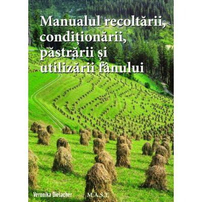 Manualul recoltarii, pastrarii, conditionarii si utilizarii fanului.
