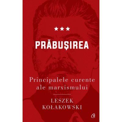 Principalele curente ale marxismului. Prăbușirea de Leszek Kołakowski ***
