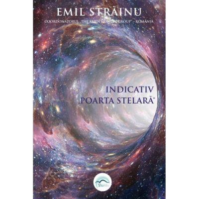 """Indicativ """"Poarta stelară""""- Al cincilea volum al colecției The Alien Hunter Group - Emil Străinu"""