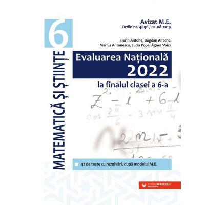 Evaluarea Națională 2022 la finalul clasei a VI-a. Matematică și Științe