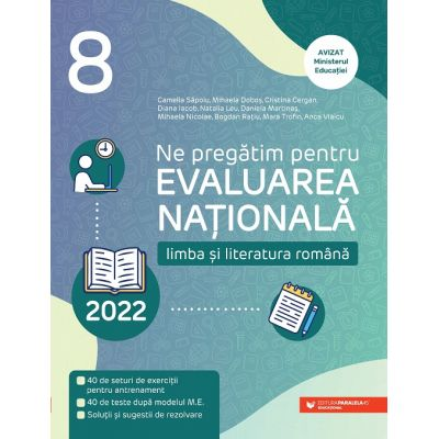 Ne pregătim pentru Evaluarea Națională 2022. Limba și literatura română. Clasa a VIII-a